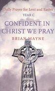 Confident in Christ We Pray Paperback