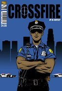 Crossfire: Police Story Christian Comicbook: Bonus Origin Back Story, Little Soldier of the Cross: The Girl With Super-Faith Paperback