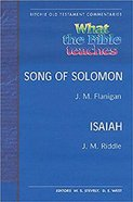 What the Bible Teaches #05: Song of Solomon and Isaiah (#05 in Ritchie Old Testament Commentaries Series)