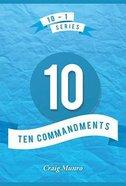 Ten Commandments: Exodus 20 (#01 in 10-1 Series) Paperback
