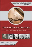 Traditions to Treasure (#03 in Christian Heritage Series (John Ritchie)) Paperback