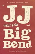 Jj and the Big Bend Paperback