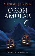 Oron Amular #01: The Call of the Mountain Paperback