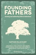 Founding Fathers: Growing and Celebrating Faith in Fatherhood Paperback