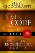 Divine Code, the #02 26 to 1000: A Prophetic Encyclopedia of Numbers