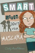 Smart Girls Don't Wear Mascara Paperback