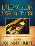 The Deacon I Want to Be (Member Book) Paperback