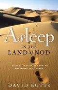Asleep in the Land of Nod: Thirty Days of Prayer Toward Awakening the Church Paperback