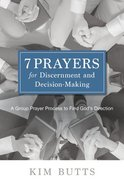 7 Prayers For Discernment and Decision-Making: A Group Prayer Process to Find God's Direction Paperback