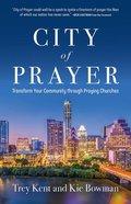 City of Prayer: Transform Your Community Through Praying Churches Paperback