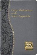 Daily Meditations With St. Augustine - Minute Meditations For Every Day Taken From the Writings of Saint Augustine (Spiritual Life Series) Imitation Leather
