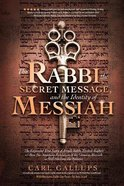 Rabbi, the Secret Message, and the Identity of Messiah, the: The Expanded True Story of Israeli Rabbi Yitzhak Kaduri and How His Stunning Revelation o Paperback