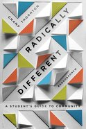 Radically Different: A Student's Guide to Community (Student Guide) Paperback