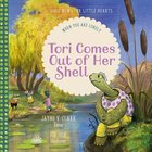 Tori Comes Out of Her Shell: When You Are Lonely (Good News For Little Hearts Series) Hardback
