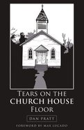 Tears on the Church House Floor Paperback