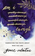 Am I Enough?: Embracing the Truth About Who You Are (Unabridged, 4 Cds) CD