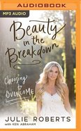 Beauty in the Breakdown: Choosing to Overcome (Unabridged, Mp3) CD