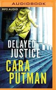 Delayed Justice (Unabridged, MP3) (#03 in Hidden Justice Audio Series) CD