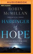 Harbinger of Hope: A Startling Revelation of God's Provision For You: The Lord Has Not Forgotten You (Unabridged, Mp3) CD