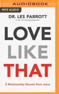 Love Like That: 5 Relationship Secrets From Jesus (Unabridged, Mp3) CD