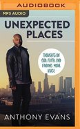 Unexpected Places: Thoughts on God, Faith, and Finding Your Voice (Unabridged Mp3) CD