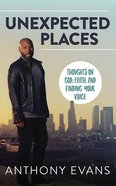 Unexpected Places: Thoughts on God, Faith, and Finding Your Voice (Unabridged, 4 Cds) CD
