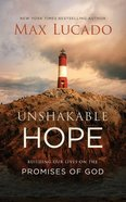 Unshakable Hope: Building Our Lives on the Promises of God (Unabridged, 4 Cds) CD