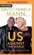 Us Against the World: Our Secrets to Love, Marriage, and Family (Unabridged, Mp3) CD