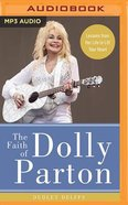 The Faith of Dolly Parton: Lessons From Her Life to Lift Your Heart (Unabridged, Mp3) CD