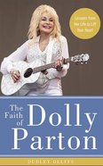 The Faith of Dolly Parton: Lessons From Her Life to Lift Your Heart (Unabridged, 5 Cds) CD