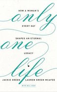 Only One Life: How a Woman's Every Day Shapes An Eternal Legacy (Unabridged, 8 Cds) CD