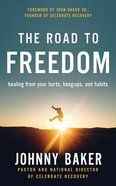 The Road to Freedom: Healing From Your Hurts, Hang-Ups, and Habits (Unabridged, 7 Cds) CD