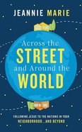 Across the Street and Around the World: Following Jesus to the Nations in Your Neighborhood...And Beyond (Unabridged, 7 Cds) CD