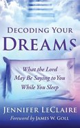Decoding Your Dreams: What the Lord May Be Saying to You While You Sleep (Unabridged, 5 Cds) CD