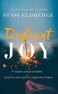 Defiant Joy: Taking Hold of Hope, Beauty, and Life in a Hurting World (Unabridged, 4 Cds) CD