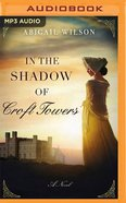 In the Shadow of Croft Towers (Unabridged, Mp3) CD