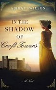 In the Shadow of Croft Towers (Unabridged, 8 Cds) CD