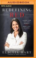 Redefining Red: Turning Your Red-Light Moments Into Green-Light Victories (Unabridged, Mp3) CD
