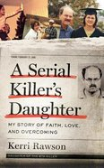 A Serial Killer's Daughter: My Story of Faith, Love, and Overcoming (Unabridged, 8 Cds) CD