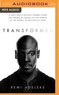 Transformed: A Navy Seal's Unlikely Journey From the Throne of Africa, to the Streets of the Bronx, to Defying All Odds (Unabridged, Mp3) CD