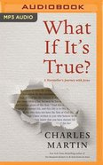 What If It's True?: A Storyteller's Journey With Jesus (Unabridged, Mp3) CD