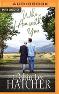Who I Am With You (Unabridged, MP3) (#01 in Legacy Of Faith Audio Series) CD