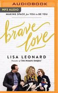 Brave Love: Making Space For You to Be You (Unabridged, Mp3) CD