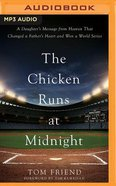 The Chicken Runs At Midnight: A Daughter's Message From Heaven That Changed a Father's Heart and Won a World Series (Unabridged, Mp3) CD