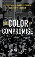 The Color of Compromise: The Truth About the American Church's Complicity in Racism (Unabridged, 7 Cds) CD