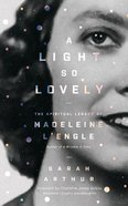 A Light So Lovely: The Spiritual Legacy of Madeleine L'engle, Author of a Wrinkle in Time (Unabridged, 5 Cds) CD