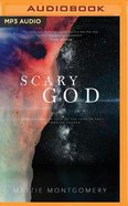 Scary God: Introducing the Fear of the Lord to the Postmodern Church (Unabridged, Mp3) CD