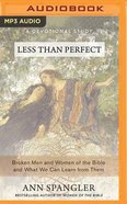 Less Than Perfect: Broken Men and Women of the Bible and What We Can Learn From Them (Unabridged, Mp3) CD