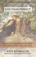 Less Than Perfect: Broken Men and Women of the Bible and What We Can Learn From Them (Unabridged, 7 Cds) CD