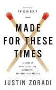 Made For These Times: A Start-Up Guide to Calling, Character, and Work That Matters (Unabridged, 4 Cds) CD
